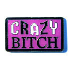 CRAZY BITCH HAT / JACKET PIN (Sold by the dozen) *- CLOSEOUT NOW 50 CENTS EACH