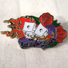 BEAUTIFUL LOSER HAT / JACKET PIN  (Sold by the dozen) CLOSEOUT NOW 50 CENTS