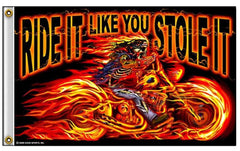 RIDE IT LIKE YOU STOLE IT DELUXE 3' X 5' FLAG (Sold by the piece) *- CLOSEOUT NOW $ 5 EA
