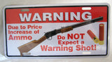 WARNING SHOT GUN LICENSE PLATE ( sold by the piece or dozen )