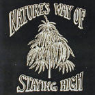 NATURES WAY OF STAYING HIGH (Sold by the piece)