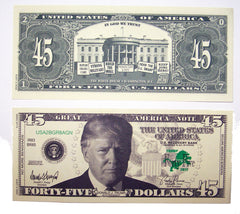 DONALD TRUMP 45 DOLLAR FAKE MONEY BILL (Sold by the pad of 25 bills )