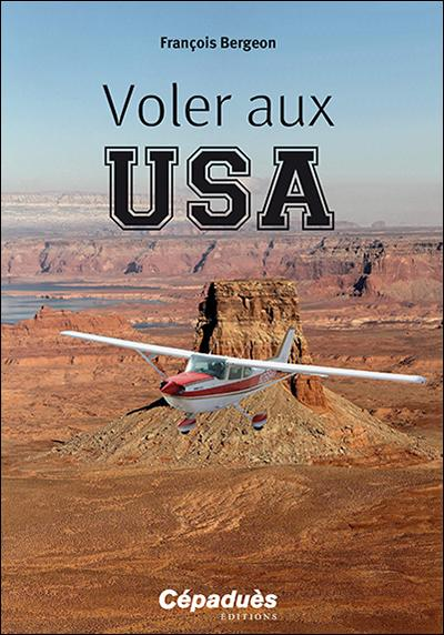 VOLER AUX USA PERFECTIONNEMENT ET VOL SPECIFIQUE Editions Cépadues