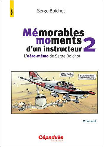Mémorables moments d'un instructeur 2 PERFECTIONNEMENT ET VOL SPECIFIQUE Editions Cépadues
