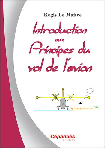 Introduction aux principes du vol de l'avion PERFECTIONNEMENT ET VOL SPECIFIQUE Editions Cépadues