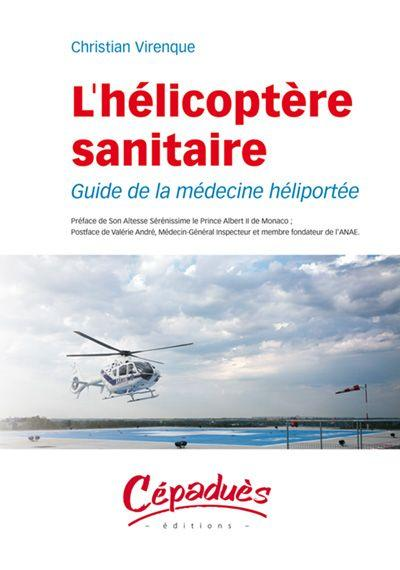 HELICOPTERE SANITAIRE Roman & narration Editions Cépadues