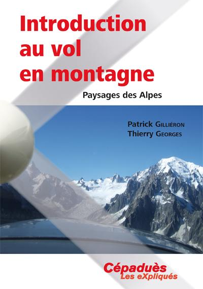 Introduction au vol en montagne PERFECTIONNEMENT ET VOL SPECIFIQUE Editions Cépadues