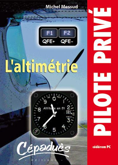 L'ALTIMETRIE - CD ROM PERFECTIONNEMENT ET VOL SPECIFIQUE Editions Cépadues
