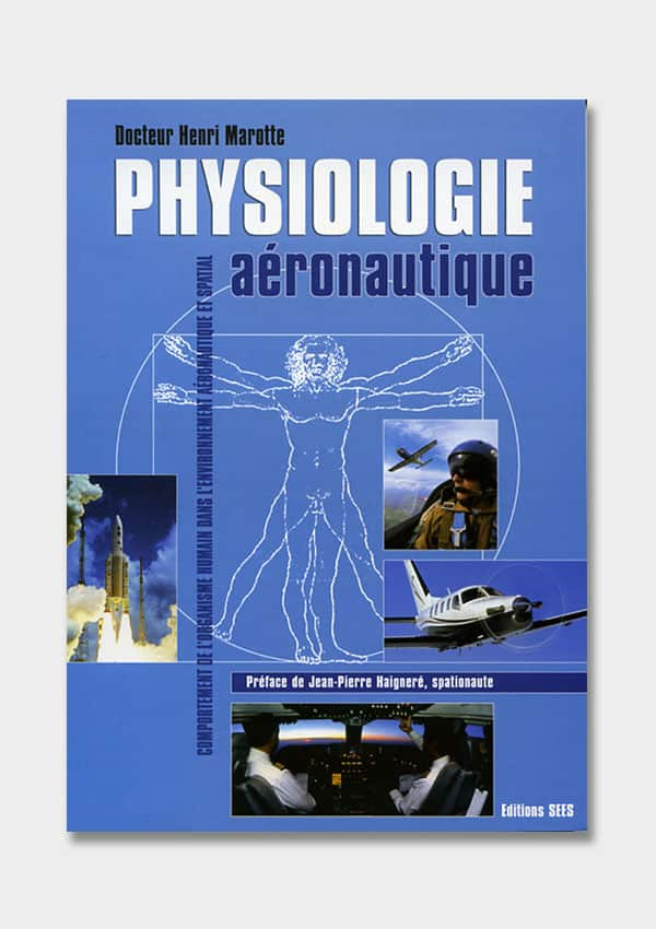PHYSIOLOGIE AERONAUTIQUE PERFECTIONNEMENT ET VOL SPECIFIQUE Editions SEES