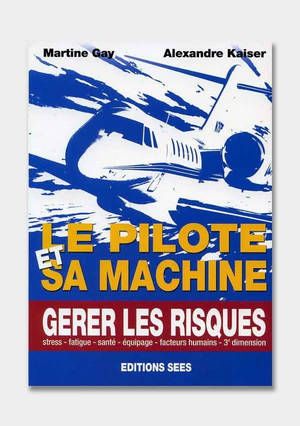 LE PILOTE ET SA MACHINE PERFECTIONNEMENT ET VOL SPECIFIQUE Editions SEES
