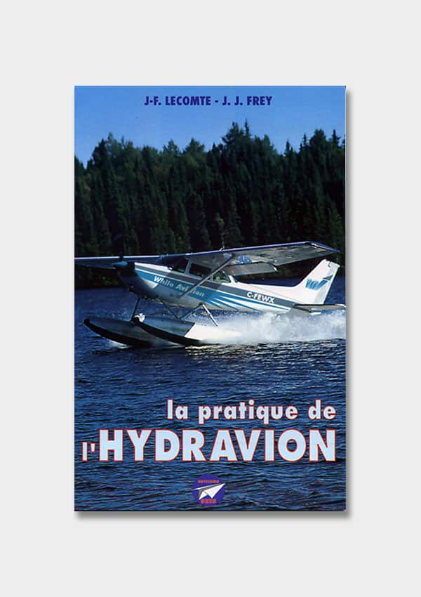 LA PRATIQUE DE L'HYDRAVION PERFECTIONNEMENT ET VOL SPECIFIQUE Editions SEES