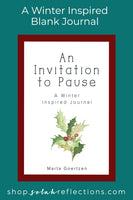 An Invitation to Pause - A Winter Inspired Blank Journal