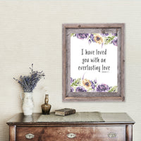 Bible Verse Art - Jeremiah 31:3 - I have loved you with an everlasting Love - Printable Scripture Art - Wall Art - Home Decor