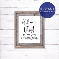 Black and White Home Decor - Printable Christian Wall Art - Inspirational Art Print - If I am in Christ so are my circusmstances