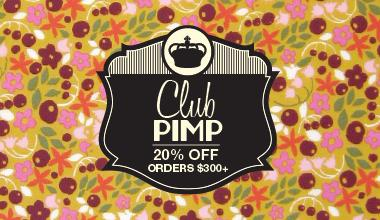 Club PIMP | 20% Off Orders of $300+