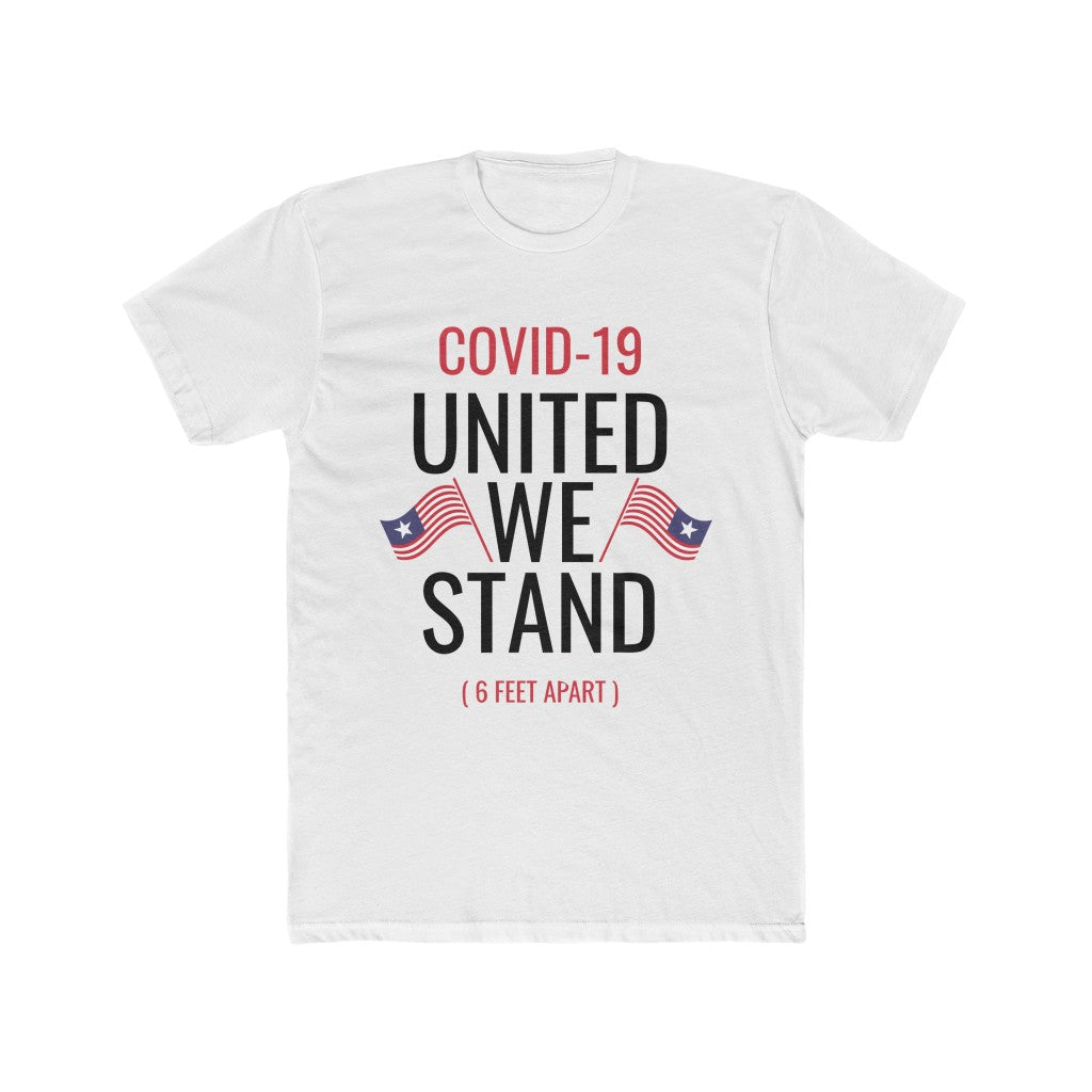 COVID-19 United We Stand / 6 Feet Apart - Men's Cotton Crew Tee