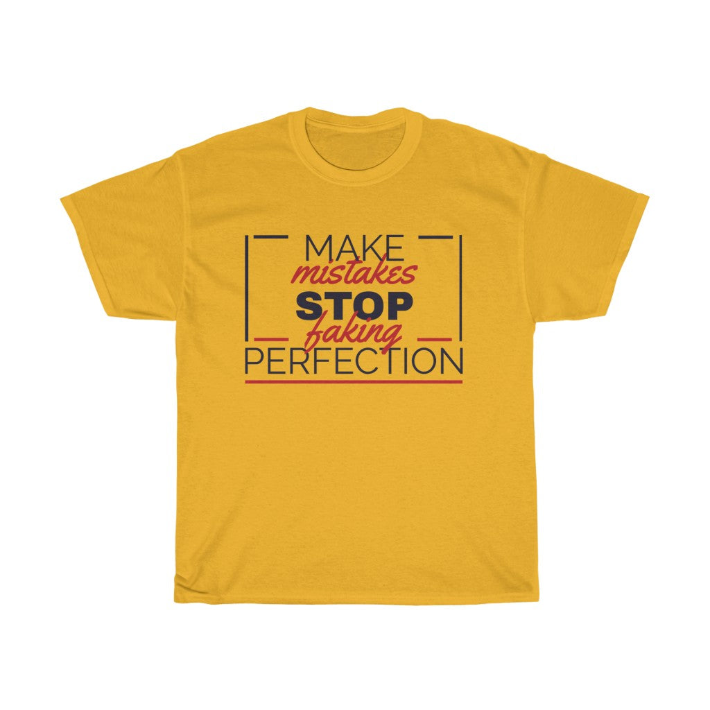 Make Mistakes Stop Faking Perfection - Unisex Heavy Cotton Tee