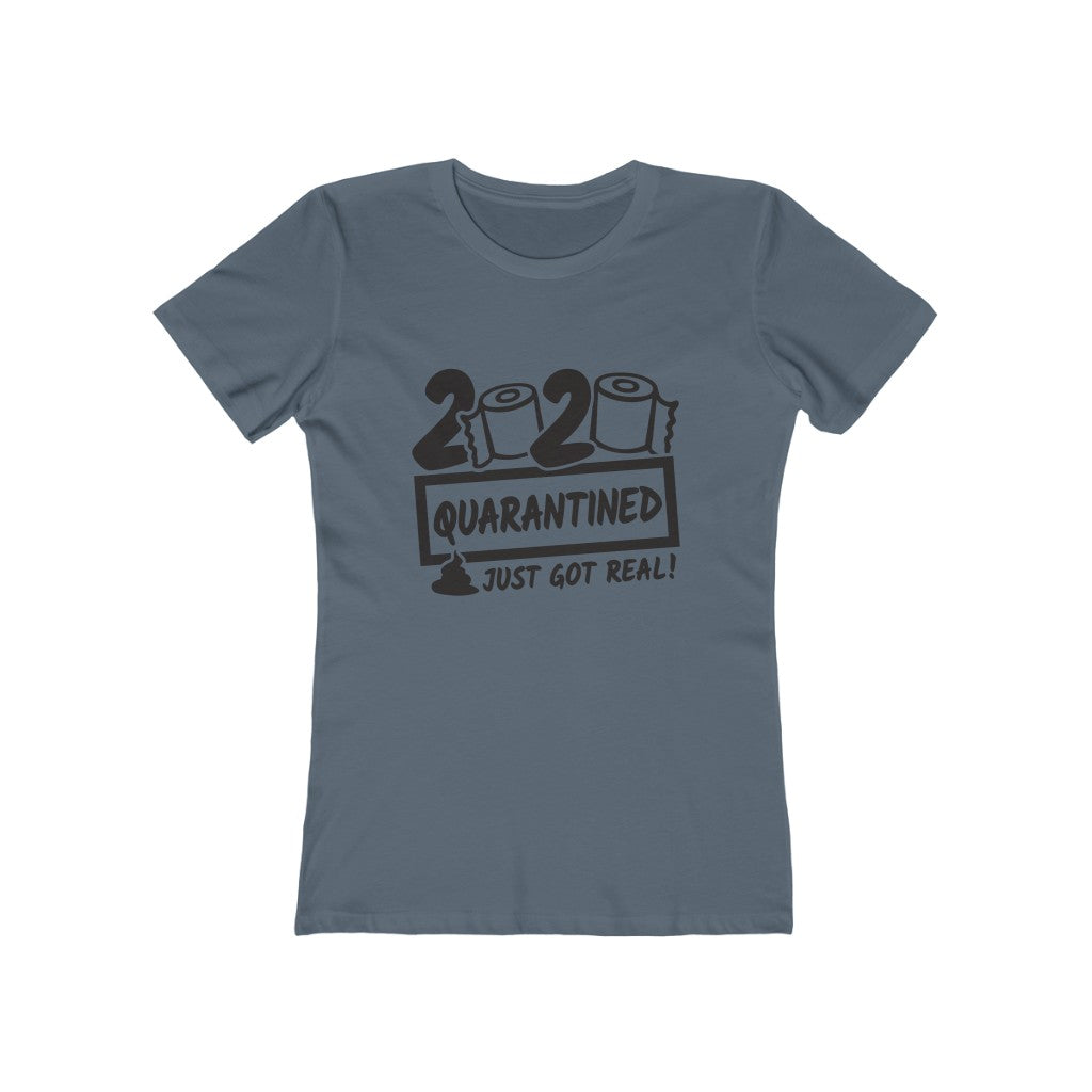 2020 - The TOILET PAPER SHIT JUST GOT REAL - Women's The Boyfriend Tee
