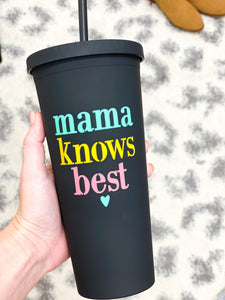 MATTE MAMA KNOWS BEST TUMBLER