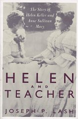 Helen And Teacher: The Story Of Helen Keller And Anne Sullivan Macy