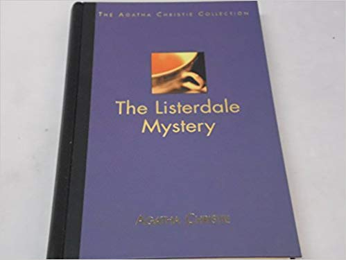 The Listerdale Mystery (The Agatha Christie Collection)