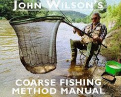 John Wilson's Coarse Fishing Method Manual