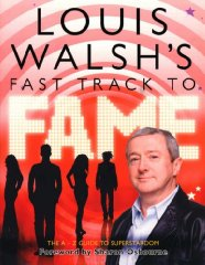 Louis Walsh's Fast Track to Fame