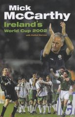 Mick McCarthy's World Cup Diary 2002