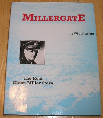 Millergate: The Real Glenn Miller Story