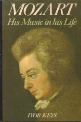 Mozart, His Music in His Life
