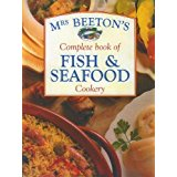 Mrs Beeton's Complete Book of Fish & Seafood Cookery