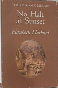 No Halt at Sunset: The Diary of a Country Housewife (The Norfolk library)