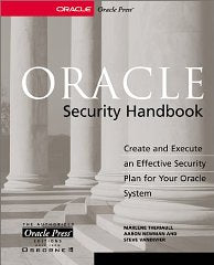 Oracle Security Handbook : Implement a Sound Security Plan in Your Oracle Environment