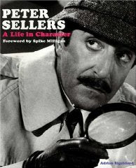 Peter Sellers: A Life in Character