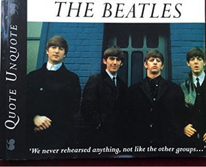 The Beatles: Quote, Unquote