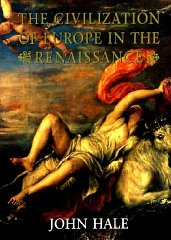 The Civilization of Europe in the Renaissance.