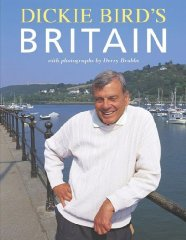 Dickie Bird's Britain [Illustrated] (Signed)
