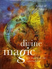 Divine Magic: The World of the Supernatural