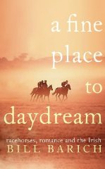A Fine Place to Daydream: Racehorses, Romance and the Irish
