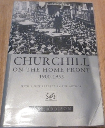Churchill On The Home Front 1900 - 1955