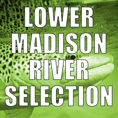 Lower Madison River Fly Selection