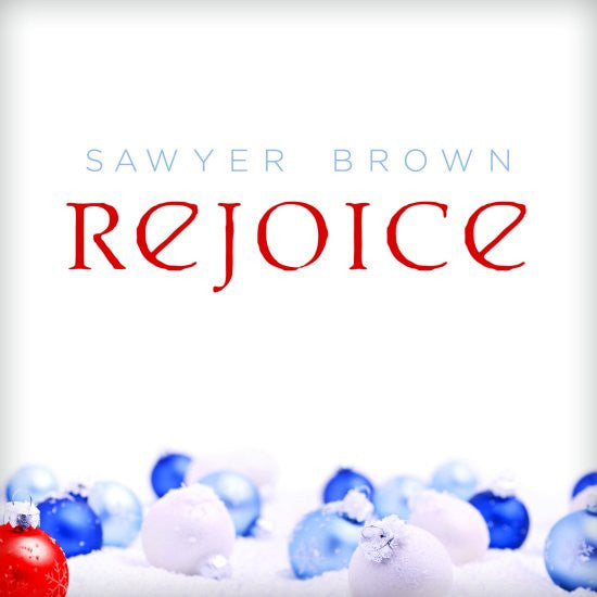 "Sawyer Brown ""Rejoice"" CD"