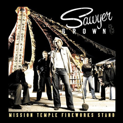 "Sawyer Brown ""Mission Temple Fireworks Stand"" CD"