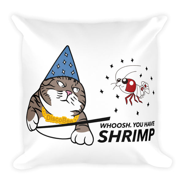 Whoosh you have shrimp! Square Pillow