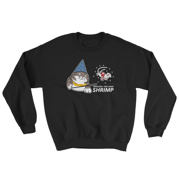 Whoosh you have Shrimp! Black Sweatshirt