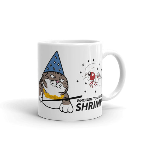 Whoosh you have Shrimp! Coffee Mug