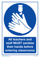 Teachers and Staff Must Sanitise Hands x5