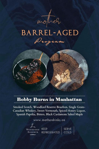 Mother Barrel-Aged Cocktail: Bobby Burns in Manhattan