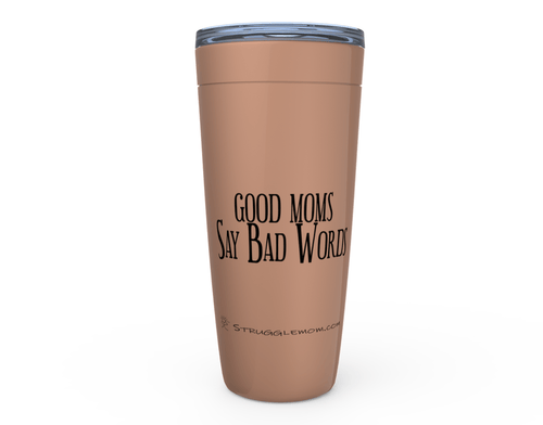 Strugglemom Drinkware Copper Good Moms Say Bad Words 20oz Tumbler