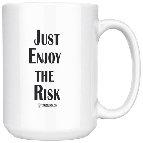 teelaunch Drinkware Just Enjoy the Risk Just Enjoy the Risk